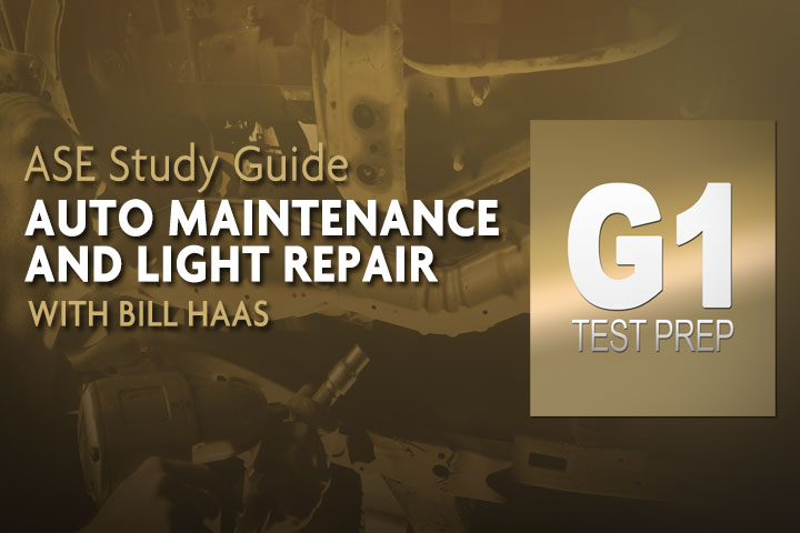 Ase G1 Test Prep Auto Maintenance And Light Repair With Bill Haas