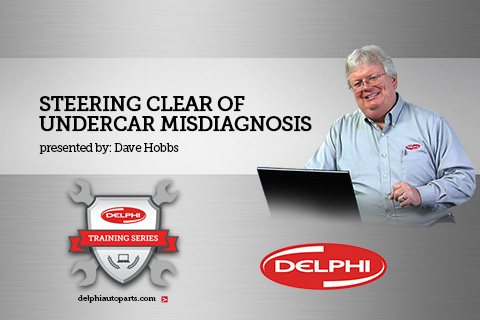LS-58_Delphi Training Series_Steering Clear of Undercar Misdiagnosis_2